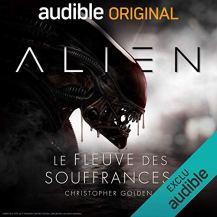 https://leschroniquesdejeremydaflon.wordpress.com/2019/02/28/audible-alien-le-fleuve-des-souffrances-la-saga-continue/